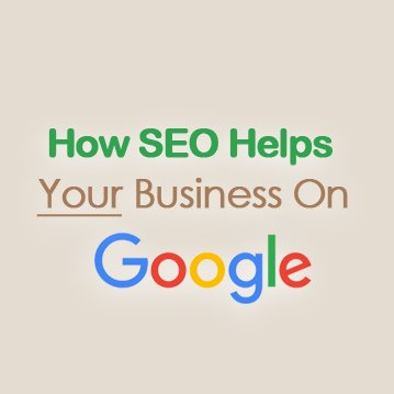 How SEO Can Help Your Business On Google